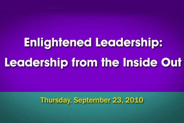 Enlightened Leadership: Leadership from the Inside Out